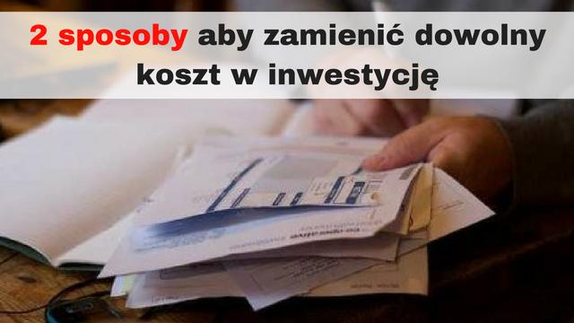 2-sposoby-aby-zamienic-dowolny-koszt-w-inwestycje